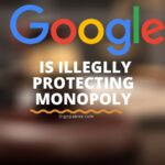 Google is Illegally Protecting Monopoly  US Govt has filed anti-trust law suite on Google